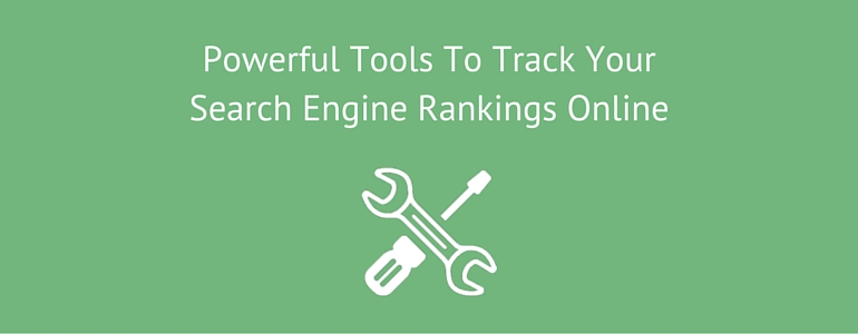 Powerful Tools To Track Your Search Engine Rankings Online