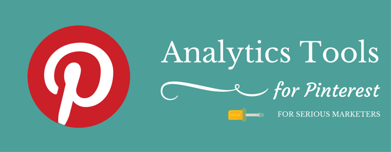 Powerful Analytics Tools For Serious Pinterest Users
