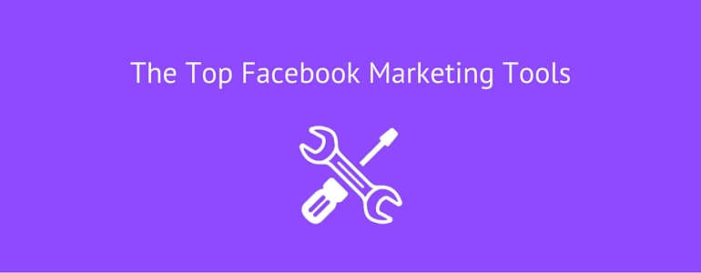 Top Facebook Marketing Tools