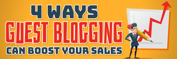 Guest Blogging To Boost Your Sales